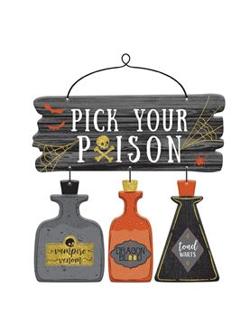 Pick your Poison Sign